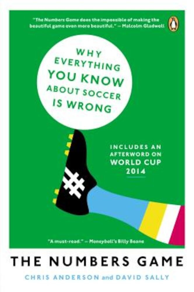 The Numbers Game: Why Everything You Know about Soccer Is Wrong, Paperback