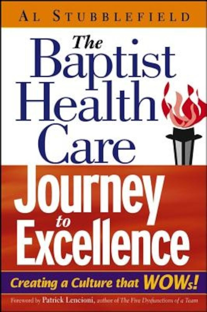 The Baptist Health Care Journey to Excellence: Creating a Culture That WOWs!, Hardcover