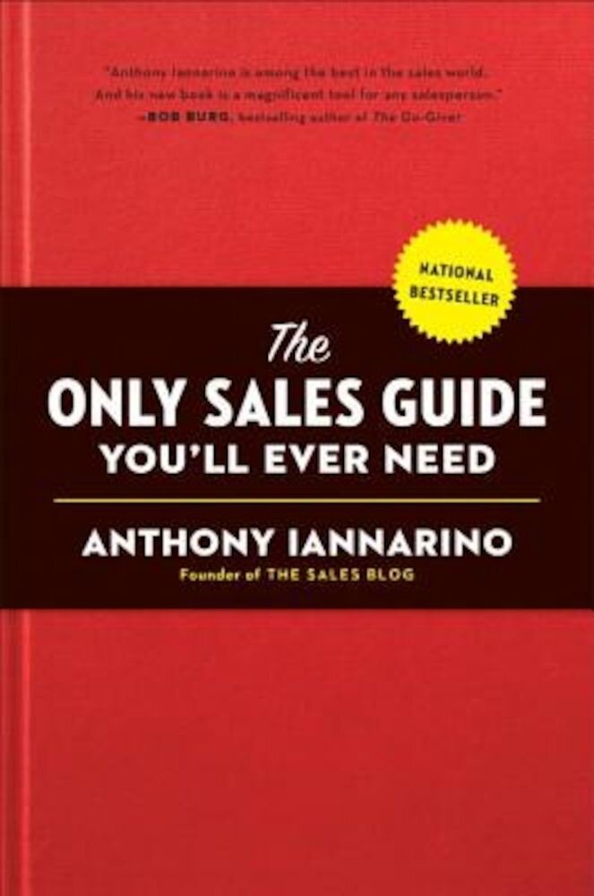 The Only Sales Guide You'll Ever Need, Hardcover