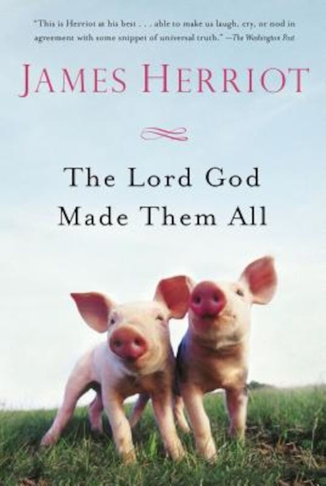 The Lord God Made Them All, Paperback