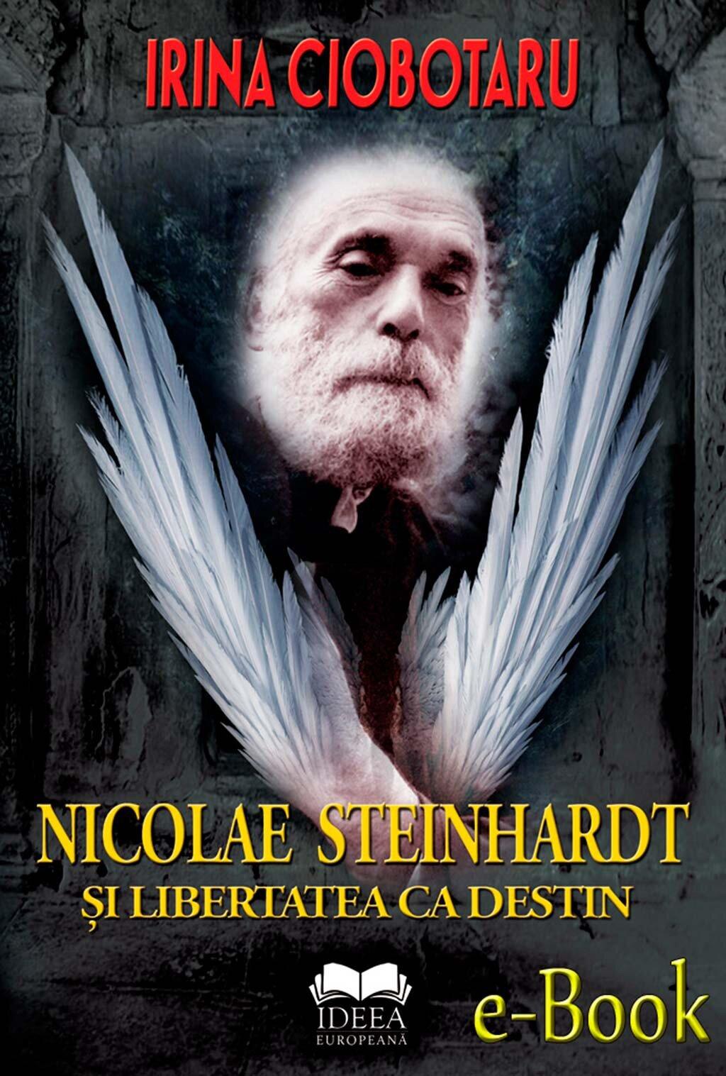 Nicolae Steinhardt si libertatea ca destin (eBook)