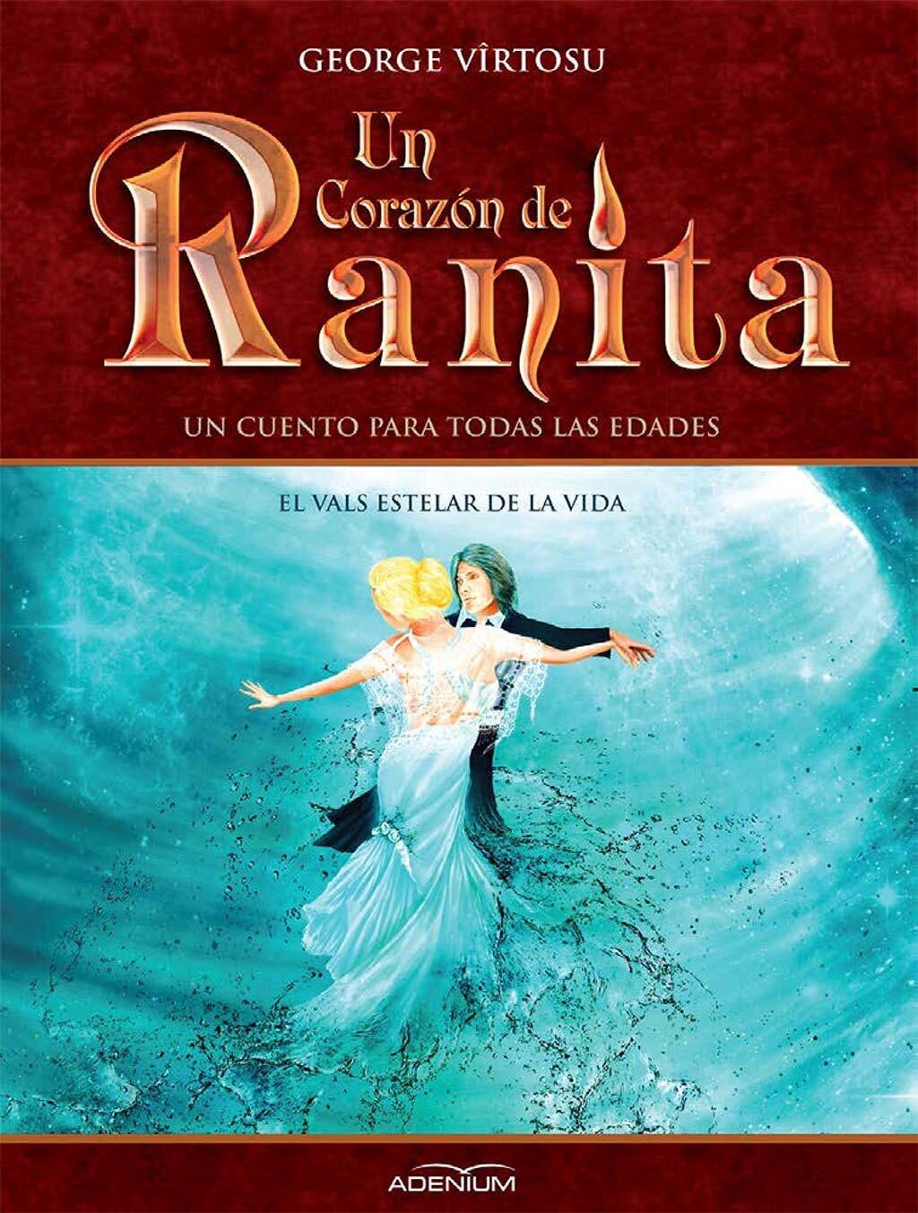 Un Corazon de Ranita. 3° volumen. El vals estelar de la vida (eBook)