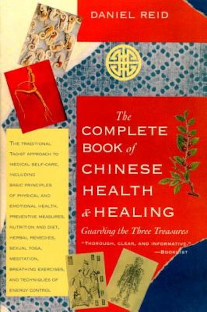 The Complete Book of Chinese Health and Healing: Guarding the Three Treasures, Paperback