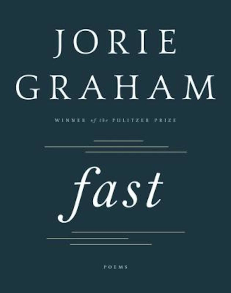 Fast: Poems, Hardcover