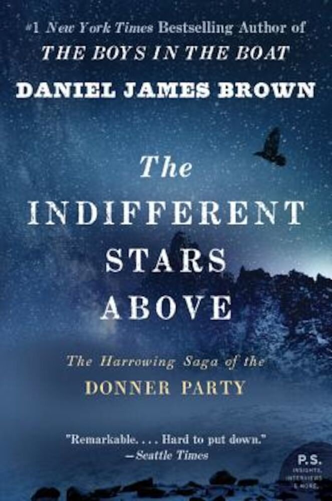 The Indifferent Stars Above: The Harrowing Saga of a Donner Party Bride, Paperback