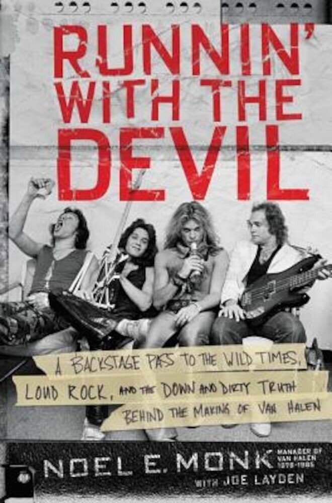 Runnin' with the Devil: A Backstage Pass to the Wild Times, Loud Rock, and the Down and Dirty Truth Behind the Making of Van Halen, Hardcover