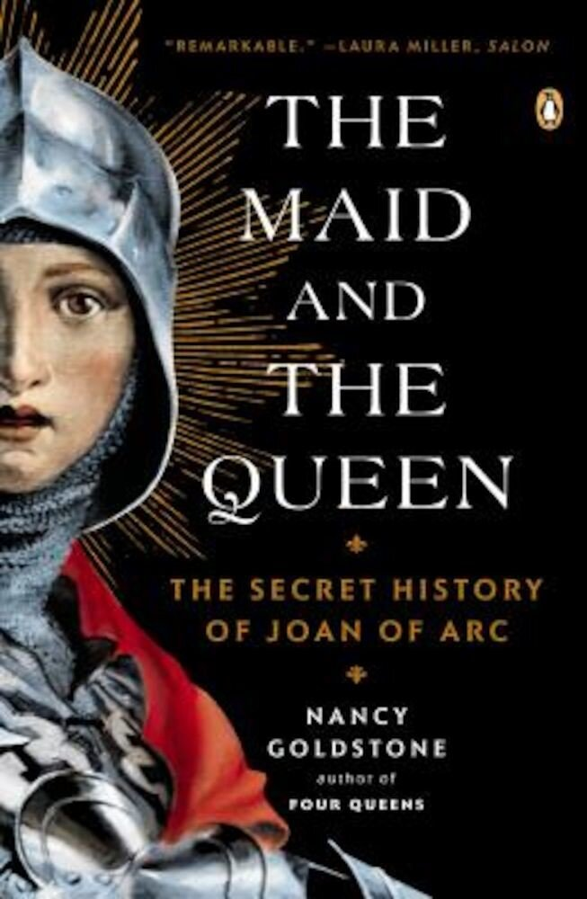 The Maid and the Queen: The Secret History of Joan of Arc, Paperback