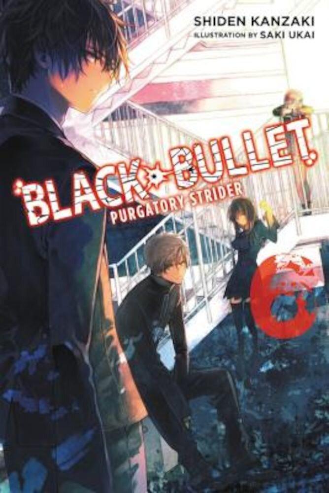 Black Bullet, Volume 6: Purgatory Strider, Paperback