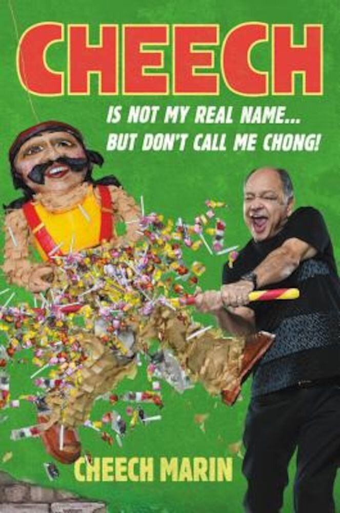 Cheech Is Not My Real Name: ...But Don't Call Me Chong, Hardcover