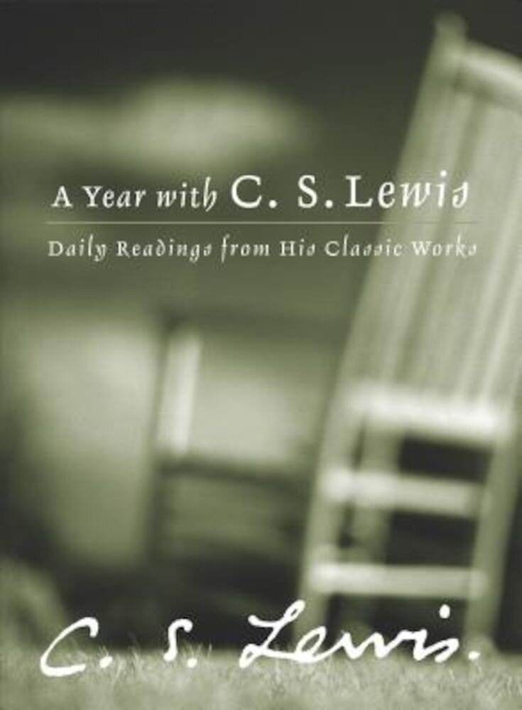 A Year with C.S. Lewis: Daily Readings from His Classic Works, Hardcover