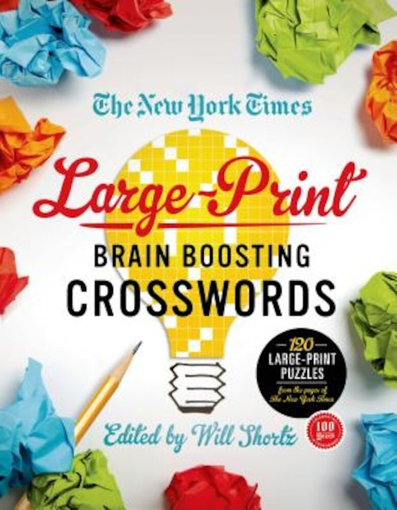 The New York Times Large-Print Brain-Boosting Crosswords: 120 Large-Print Puzzles from the Pages of the New York Times, Paperback