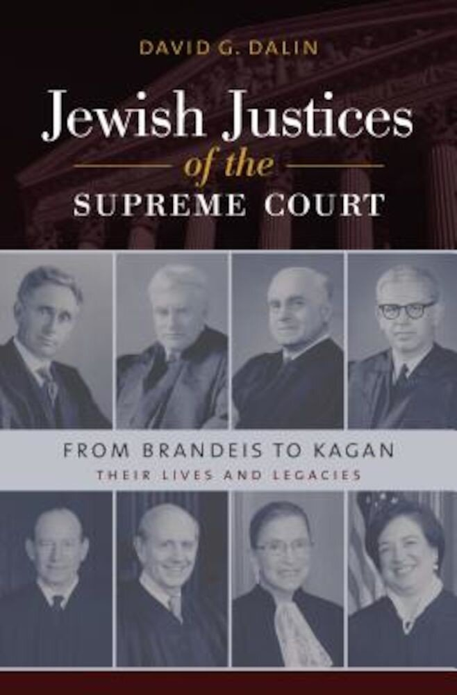 Jewish Justices of the Supreme Court: From Brandeis to Kagan, Hardcover