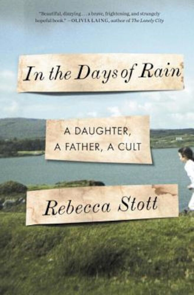 In the Days of Rain: A Daughter, a Father, a Cult, Hardcover