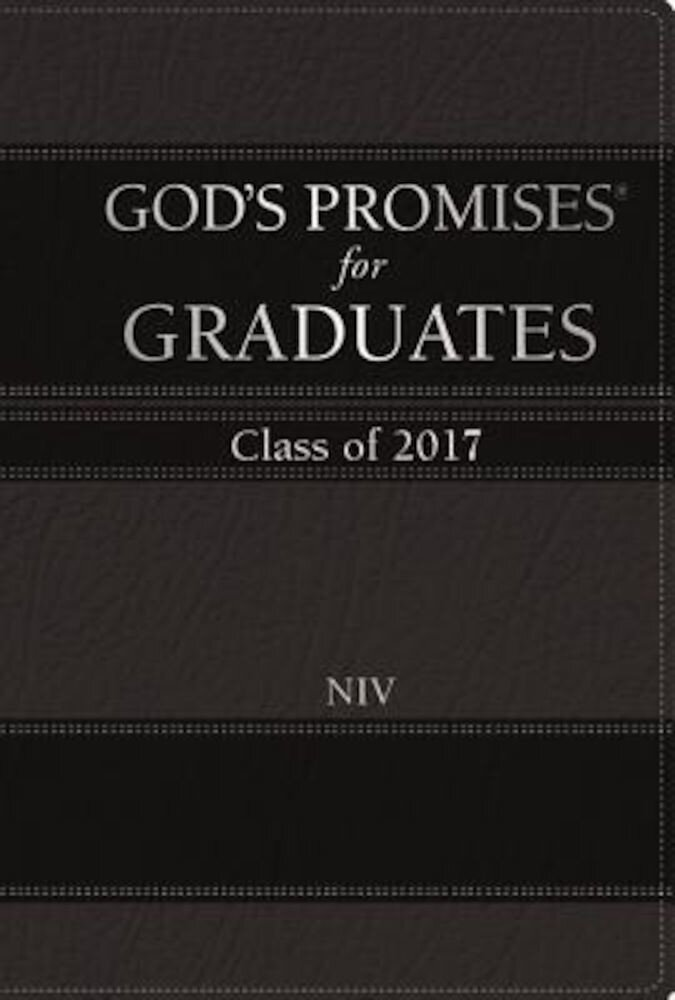 God's Promises for Graduates: Class of 2017 - Black: New International Version, Hardcover