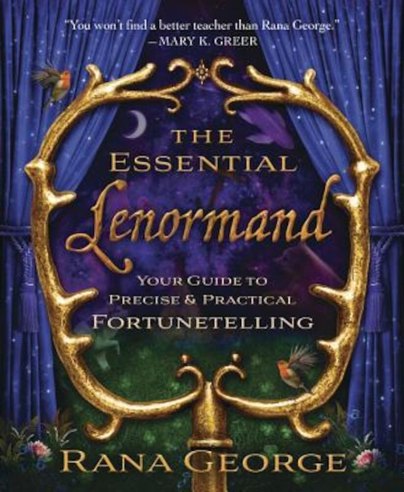 The Essential Lenormand: Your Guide to Precise & Practical Fortunetelling, Paperback