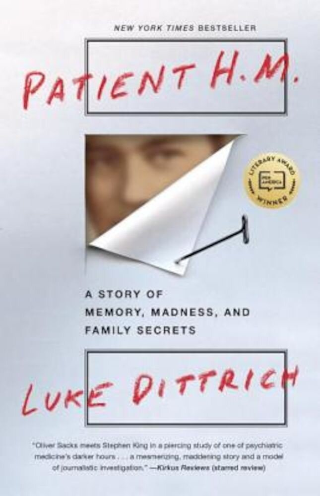 Patient H.M.: A Story of Memory, Madness, and Family Secrets, Paperback