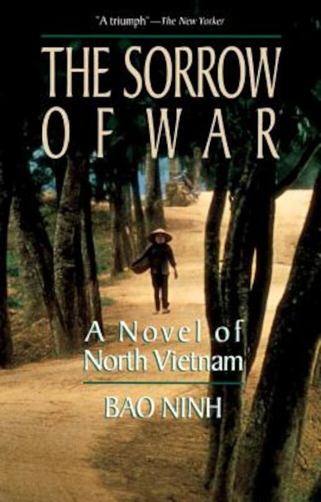 The Sorrow of War: A Novel of North Vietnam, Paperback