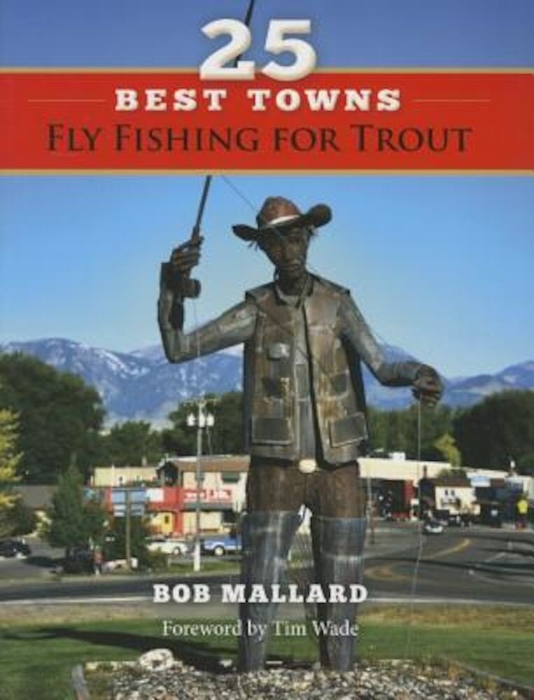 25 Best Towns Fly Fishing for Trout, Paperback