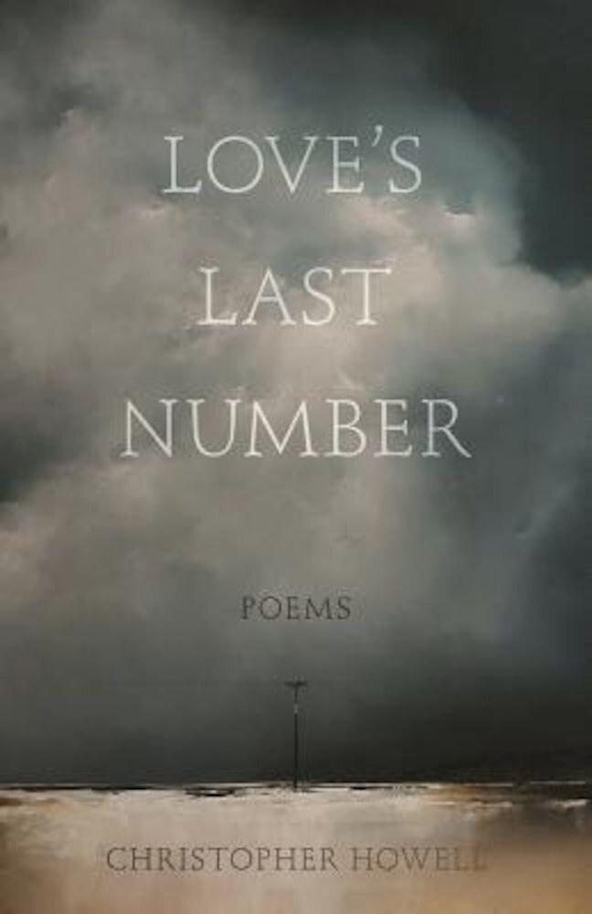 Love's Last Number: Poems, Paperback