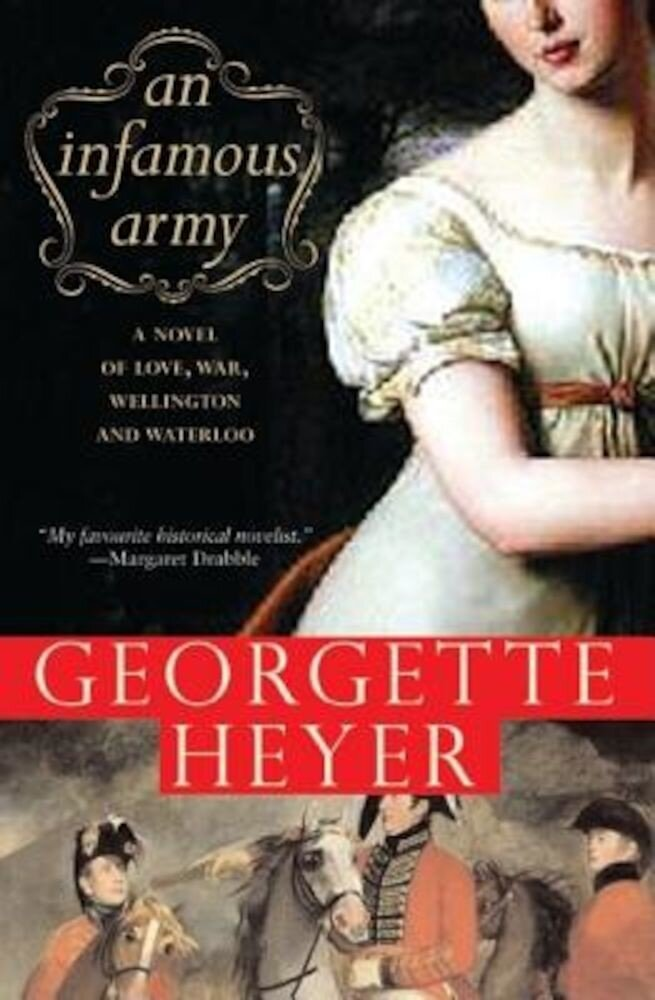 An Infamous Army: A Novel of Love, War, Wellington and Waterloo, Paperback