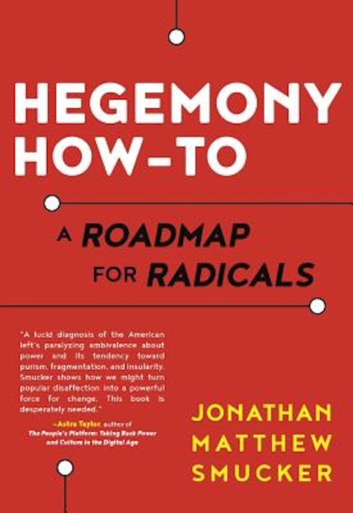 Hegemony How-To: A Roadmap for Radicals, Paperback
