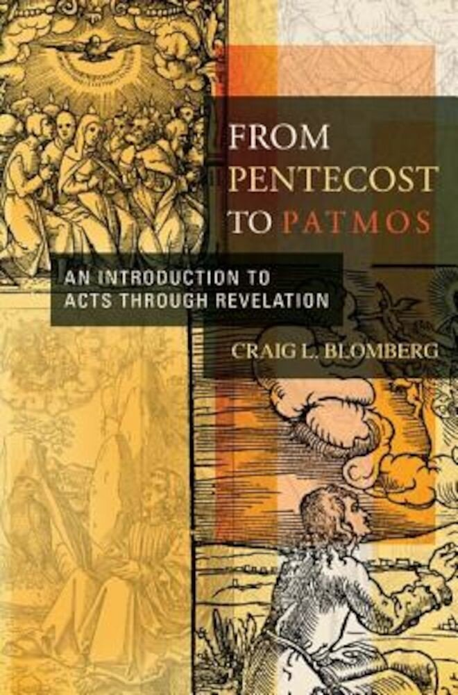 From Pentecost to Patmos: An Introduction to Acts Through Revelation, Hardcover
