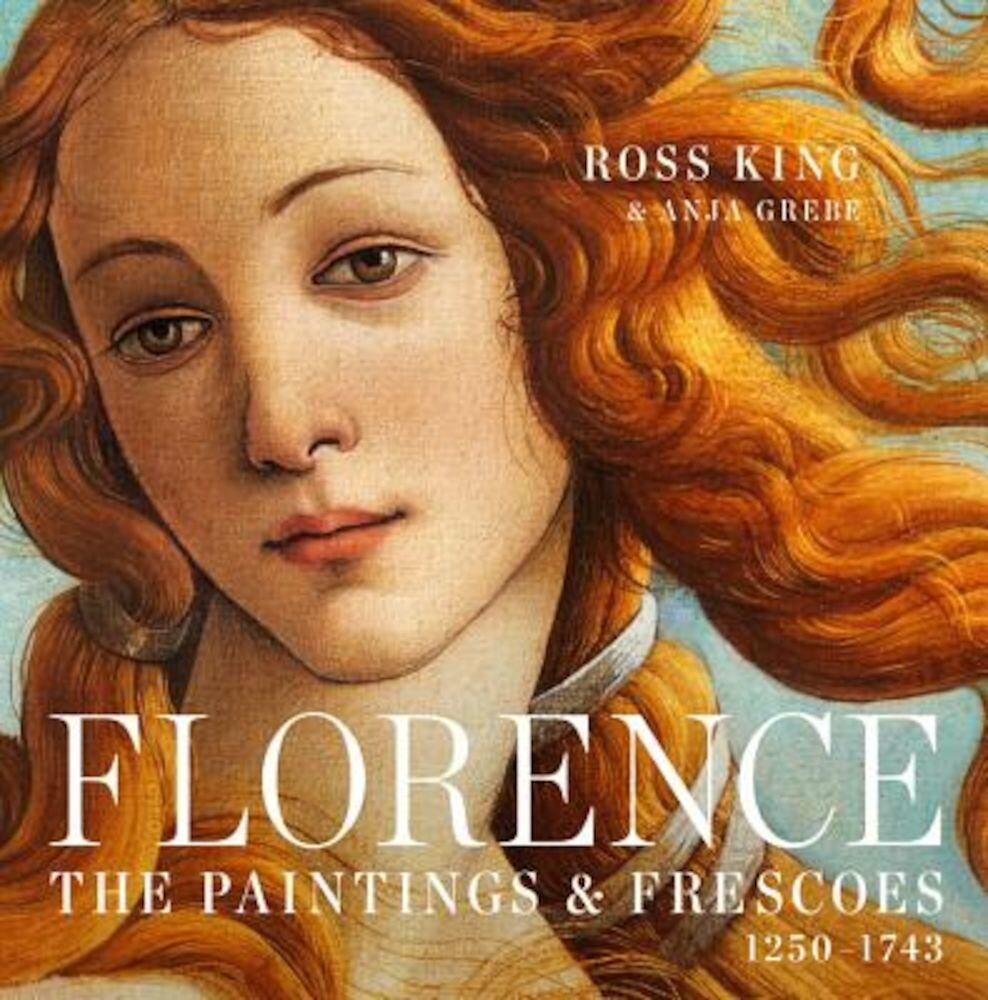 Florence: The Paintings & Frescoes, 1250-1743, Hardcover