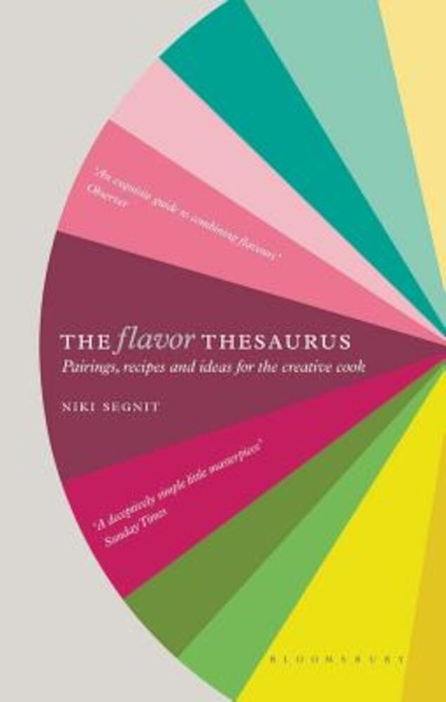 The Flavor Thesaurus: A Compendium of Pairings, Recipes and Ideas for the Creative Cook, Hardcover
