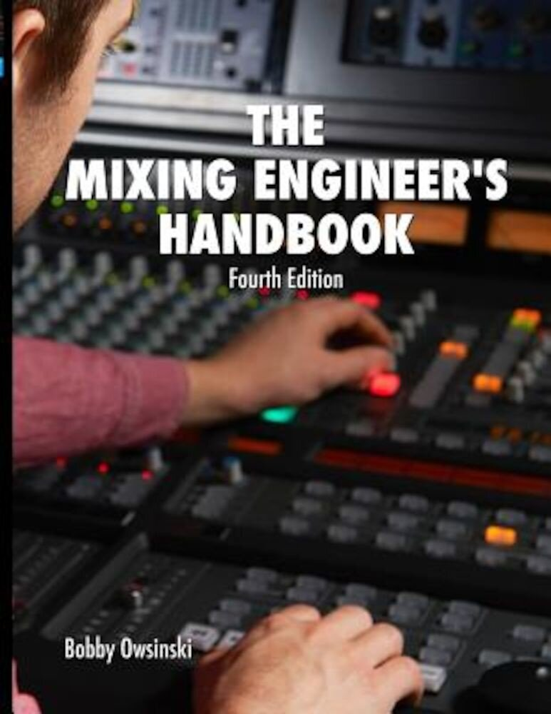 The Mixing Engineer's Handbook 4th Edition, Paperback