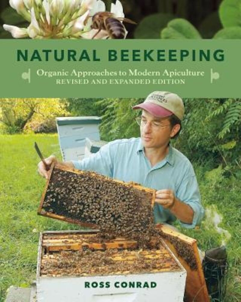 Natural Beekeeping: Organic Approaches to Modern Apiculture, Paperback