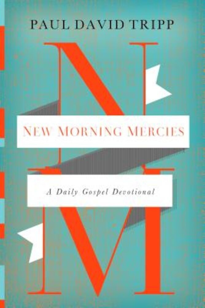 New Morning Mercies: A Daily Gospel Devotional, Hardcover