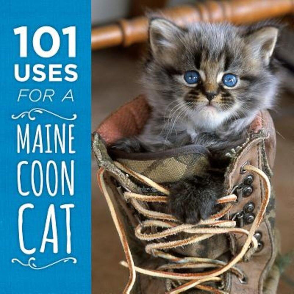 101 Uses for a Maine Coon Cat, Hardcover