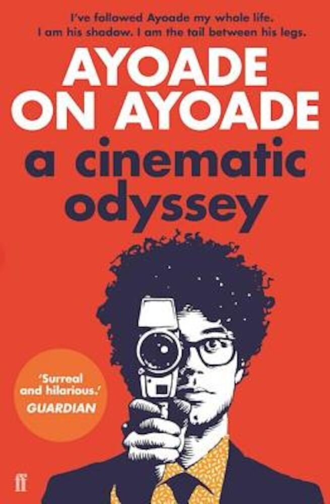 Ayoade on Ayoade: A Cinematic Odyssey, Paperback