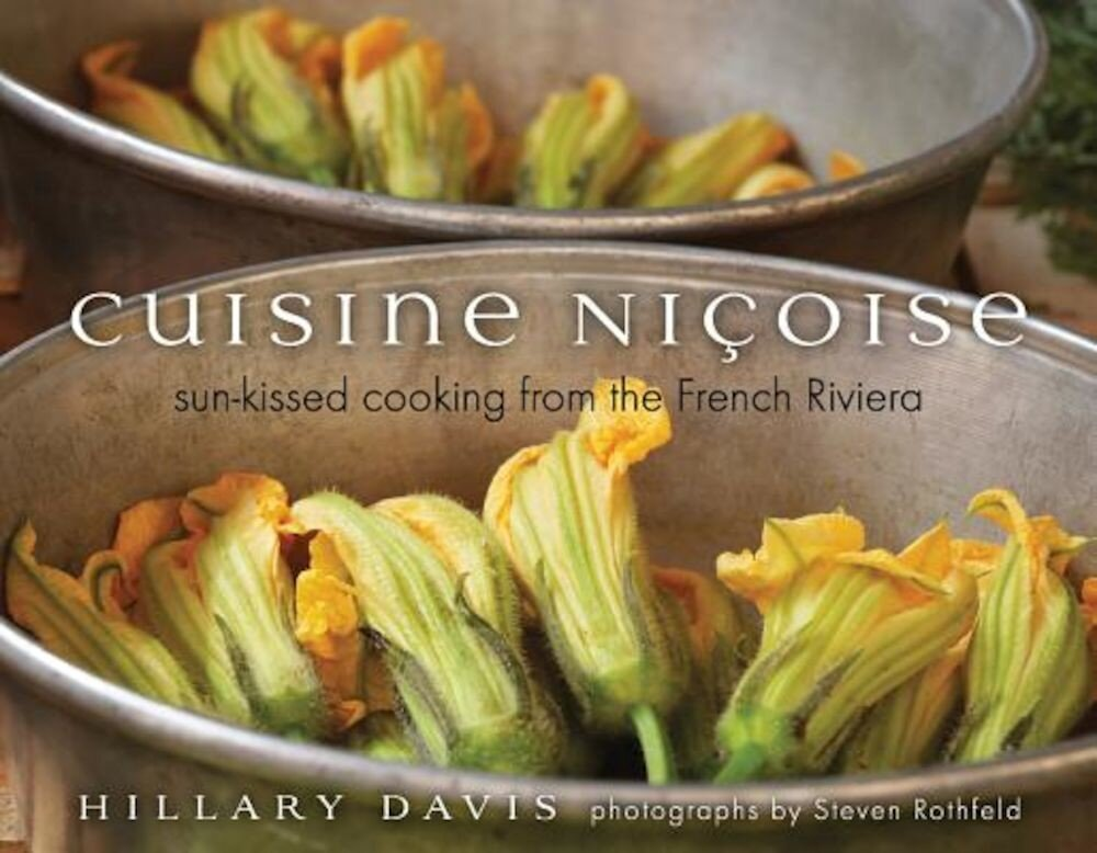 Cuisine Nicoise: Sun-Kissed Cooking from the French Riviera, Hardcover