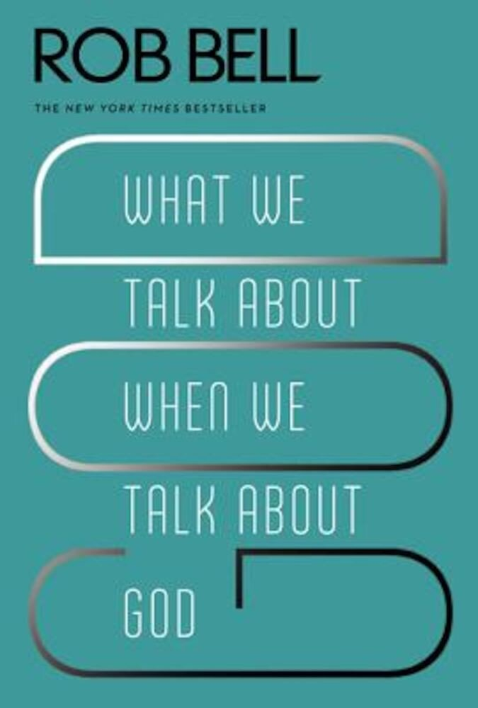 What We Talk about When We Talk about God, Paperback