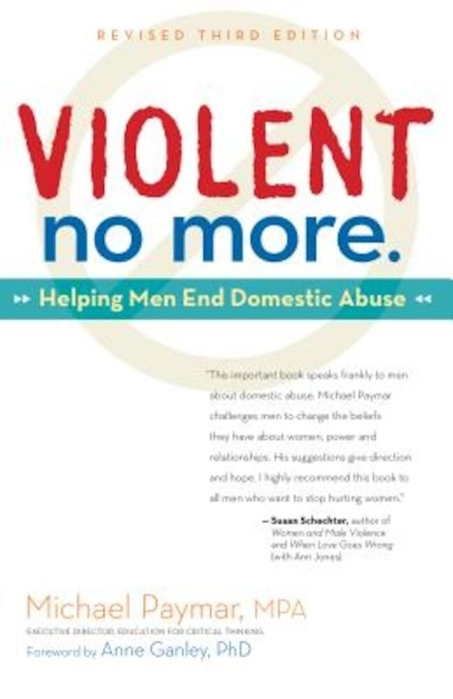 Violent No More: Helping Men End Domestic Abuse, Paperback