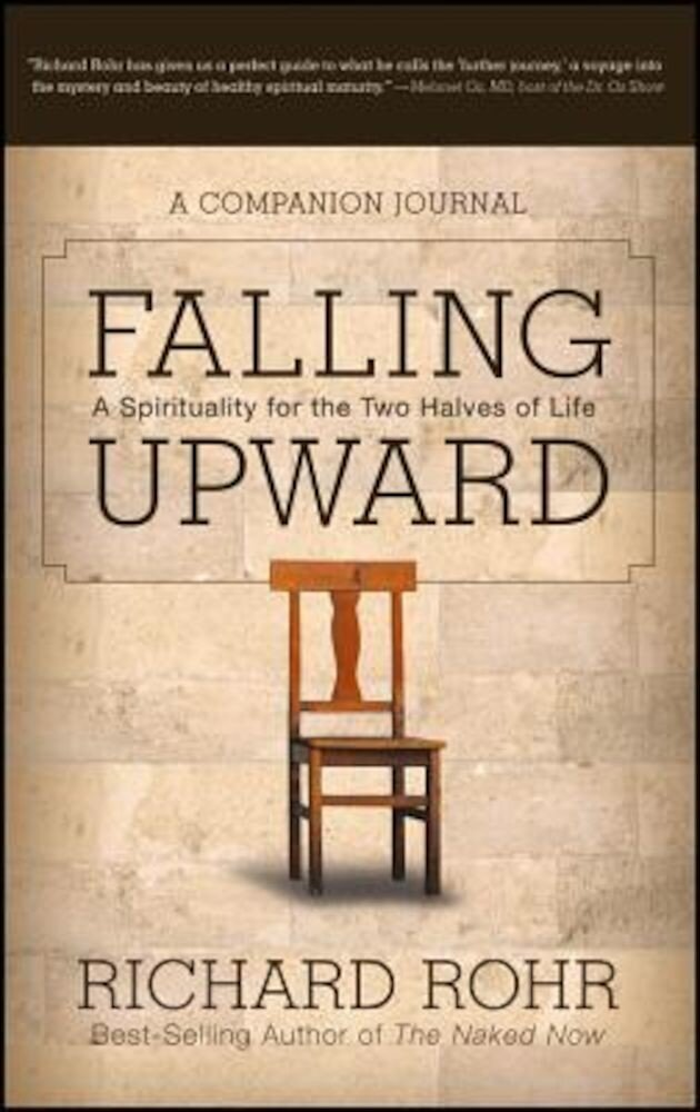 Falling Upward: A Spirituality for the Two Halves of Life -- A Companion Journal, Paperback