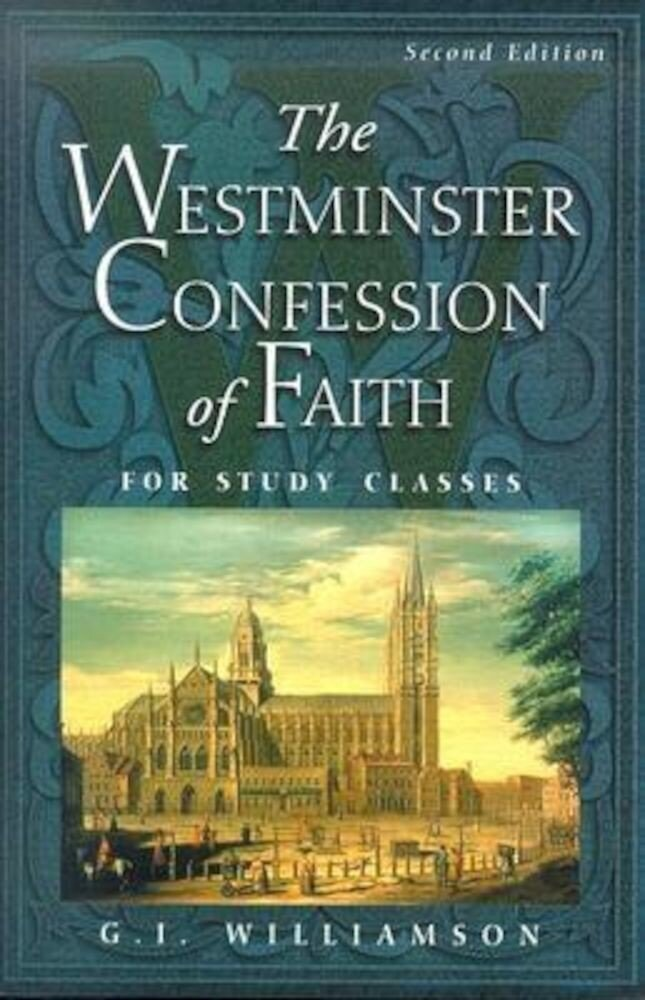 The Westminster Confession of Faith: For Study Classes, Paperback