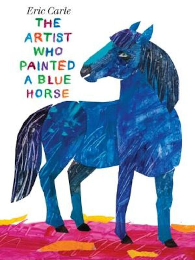 The Artist Who Painted a Blue Horse, Hardcover