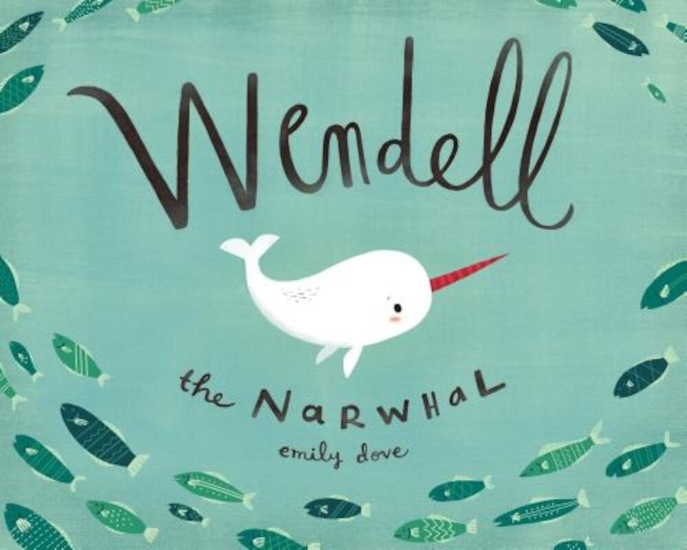 Wendell the Narwhal, Hardcover