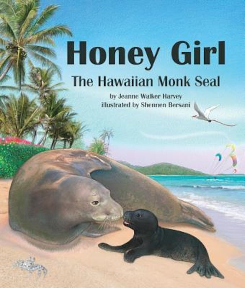 Honey Girl: The Hawaiian Monk Seal, Hardcover