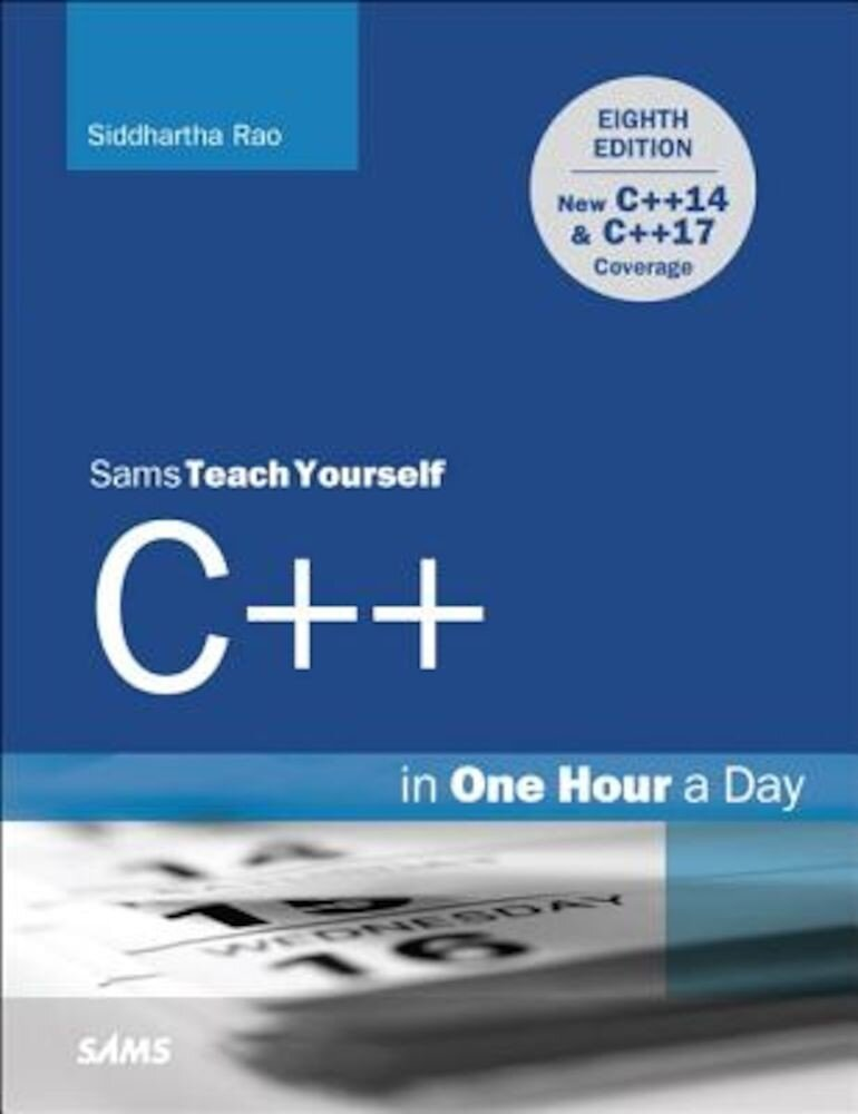 C++ in One Hour a Day, Sams Teach Yourself, Paperback