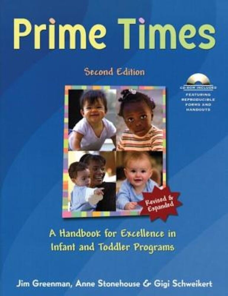 Prime Times: A Handbook for Excellence in Infant and Toddler Programs [With CDROM], Paperback