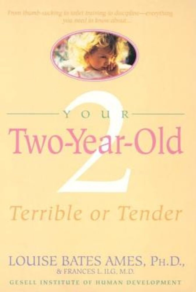 Your Two-Year-Old: Terrible or Tender, Paperback