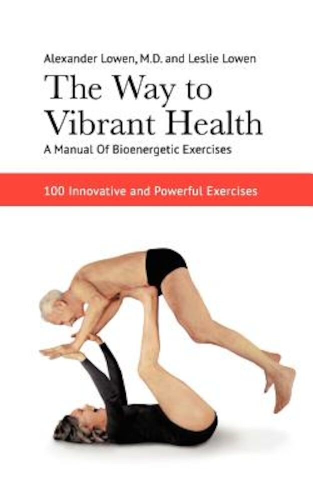 The Way to Vibrant Health, Paperback
