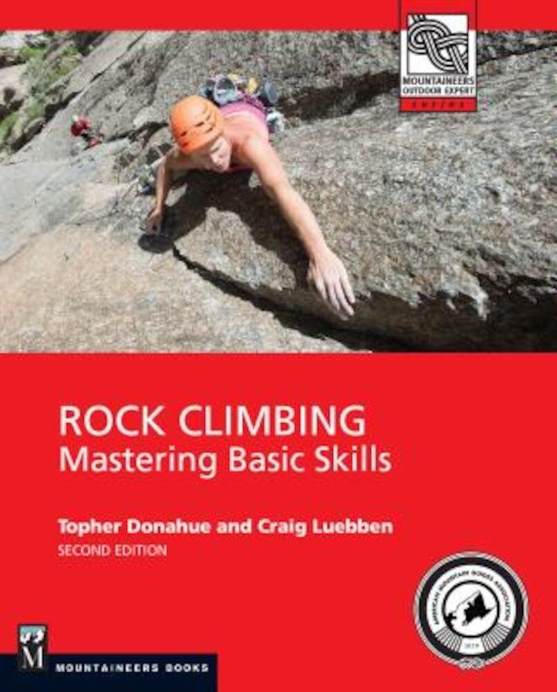 Rock Climbing, 2nd Edition: Mastering Basic Skills, Paperback