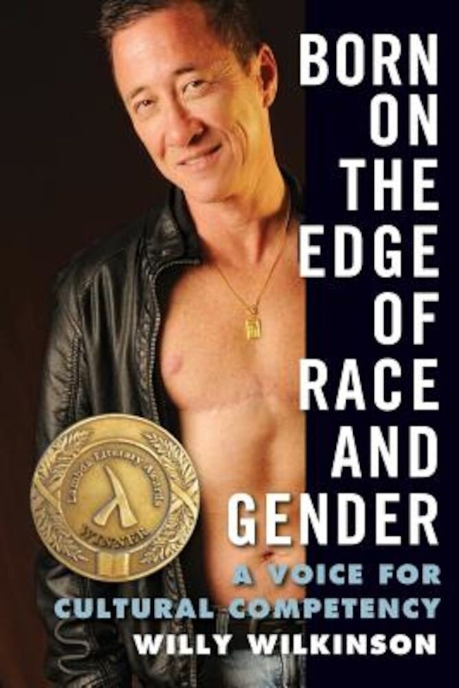 Born on the Edge of Race and Gender: A Voice for Cultural Competency, Paperback