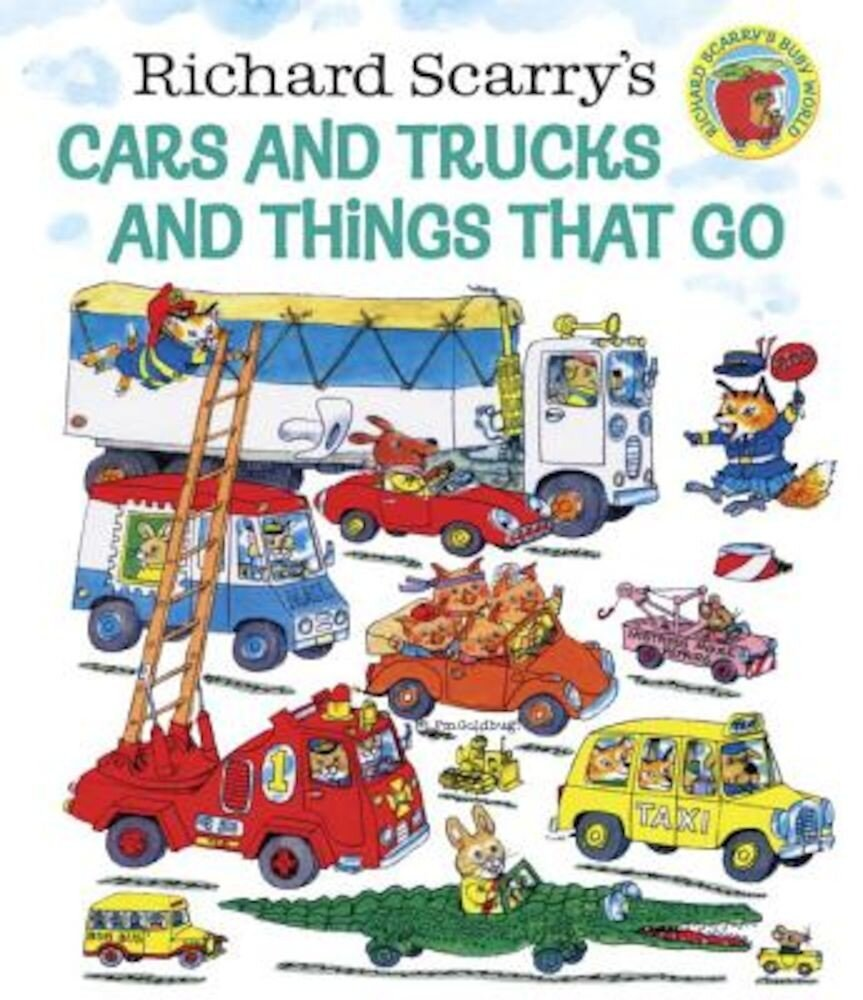 Richard Scarry's Cars and Trucks and Things That Go, Hardcover