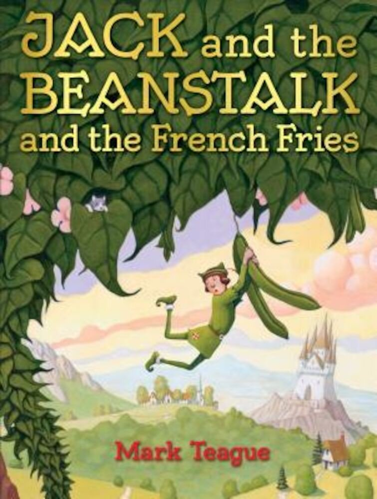 Jack and the Beanstalk and the French Fries, Hardcover