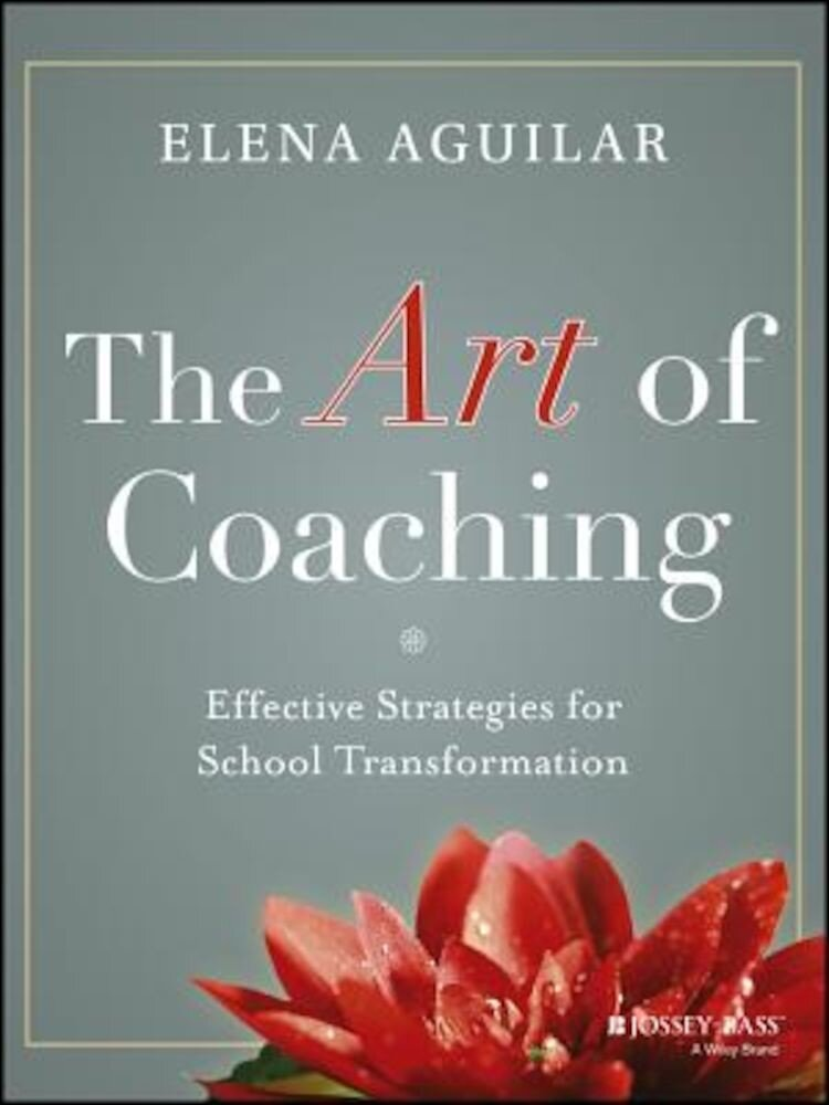 The Art of Coaching: Effective Strategies for School Transformation, Paperback